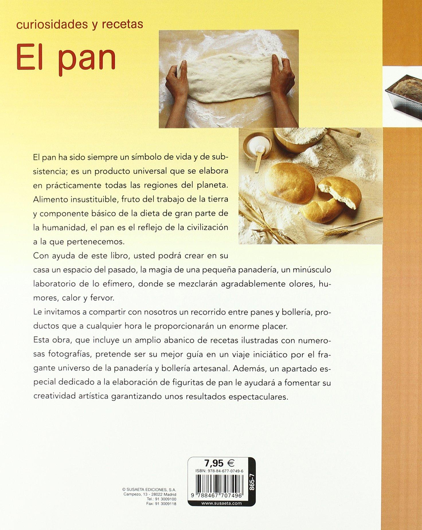 El pan (Curiosidades Y Recetas): Amazon.es: Equipo Susaeta: Libros