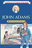 John Adams: Young Revolutionary (Childhood of Famous Americans)