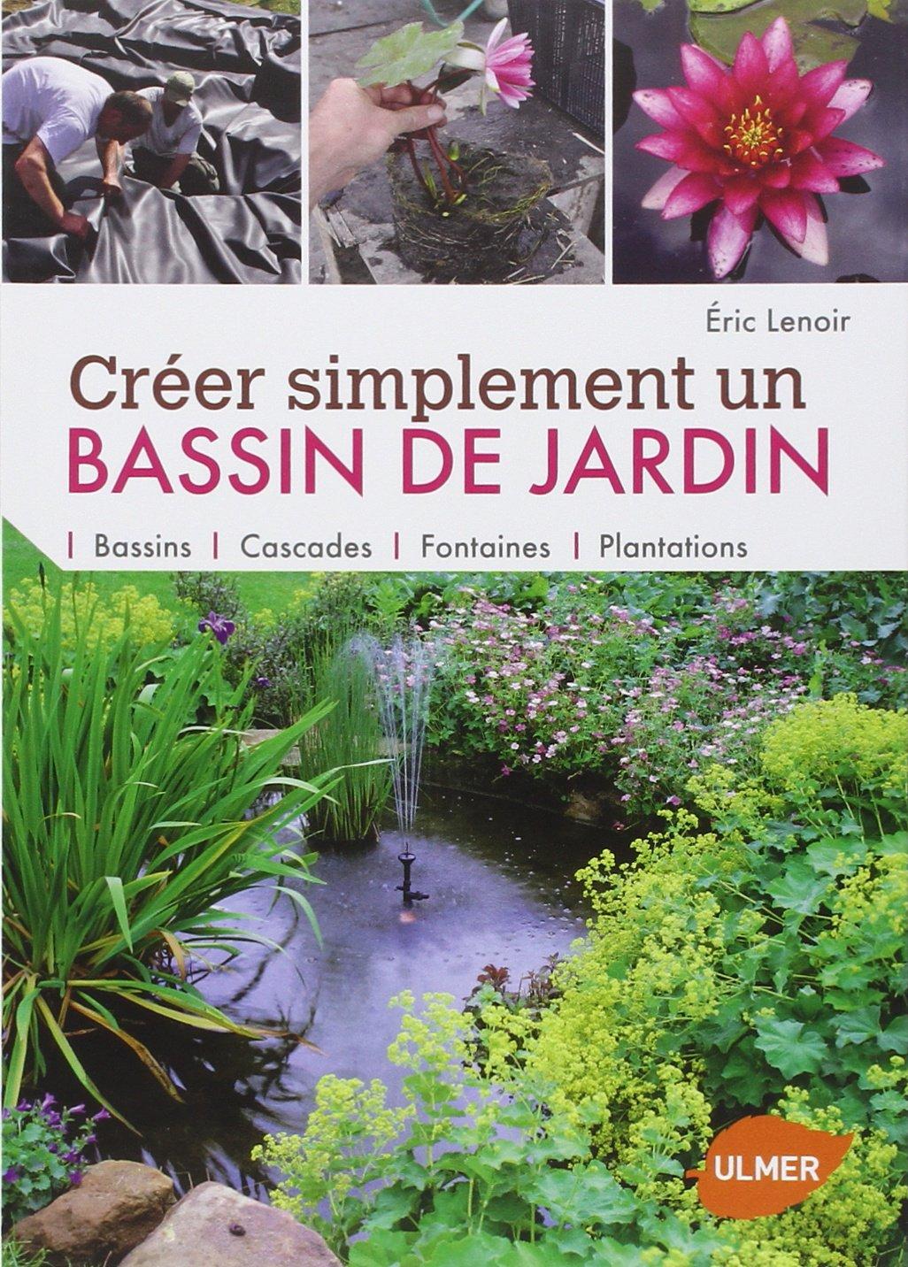 Amazon.fr - Créer simplement un bassin de jardin - Eric Lenoir - Livres