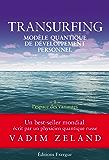 Transurfing T1 - Modèle quantique de développement personnel : L'espace des variantes