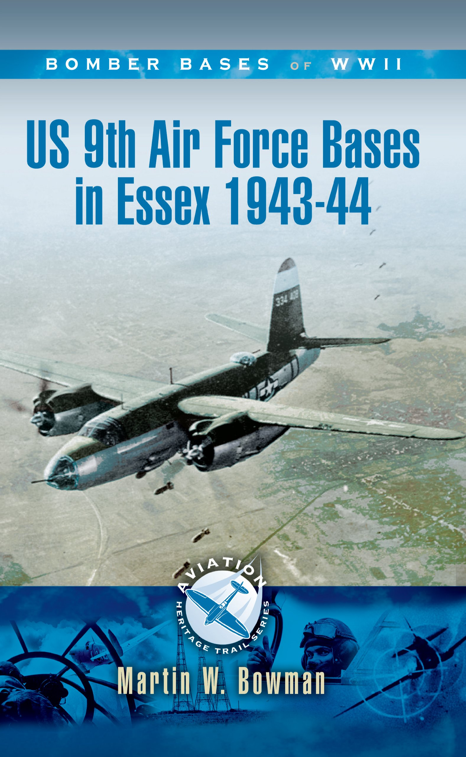 Read Online US 9th Air Force Bases in Essex 1943 - 44 (Aviation Heritage Trail Series) ebook