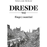 Dresde: 1945. Fuego y oscuridad (Pensamiento)