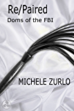 Re/Paired (Doms of the FBI Book 2)