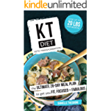KT Diet: Keto Transformation: The Ultimate 28-Day Meal Plan to get you Fit, Focused, and Fabulous