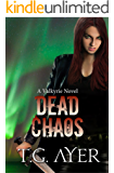 Dead Chaos (A Valkyrie Novel - Book 3) (The Valkyrie Series)