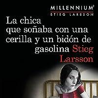 La chica que soñaba con una cerilla y un bidón de gasolina: Serie Millennium, No. 2