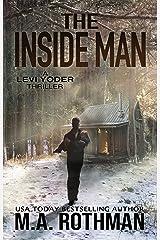 The Inside Man (A Levi Yoder Novel Book 2) Kindle Edition