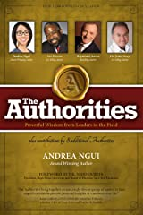 The Authorities - Andrea Ngui: Powerful Wisdom from Leaders in the Field Kindle Edition