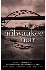 Milwaukee Noir (Akashic Noir) Kindle Edition