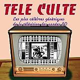 Télé culte (célèbres génériques TV des années 50