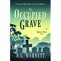 An Occupied Grave: A village of secrets finds its past lies waiting... (A Brock & Poole Mystery Book 1)
