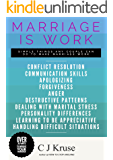 MARRIAGE IS WORK: Conflict Resolution, Communication Skills, Dealing With Marital Stress