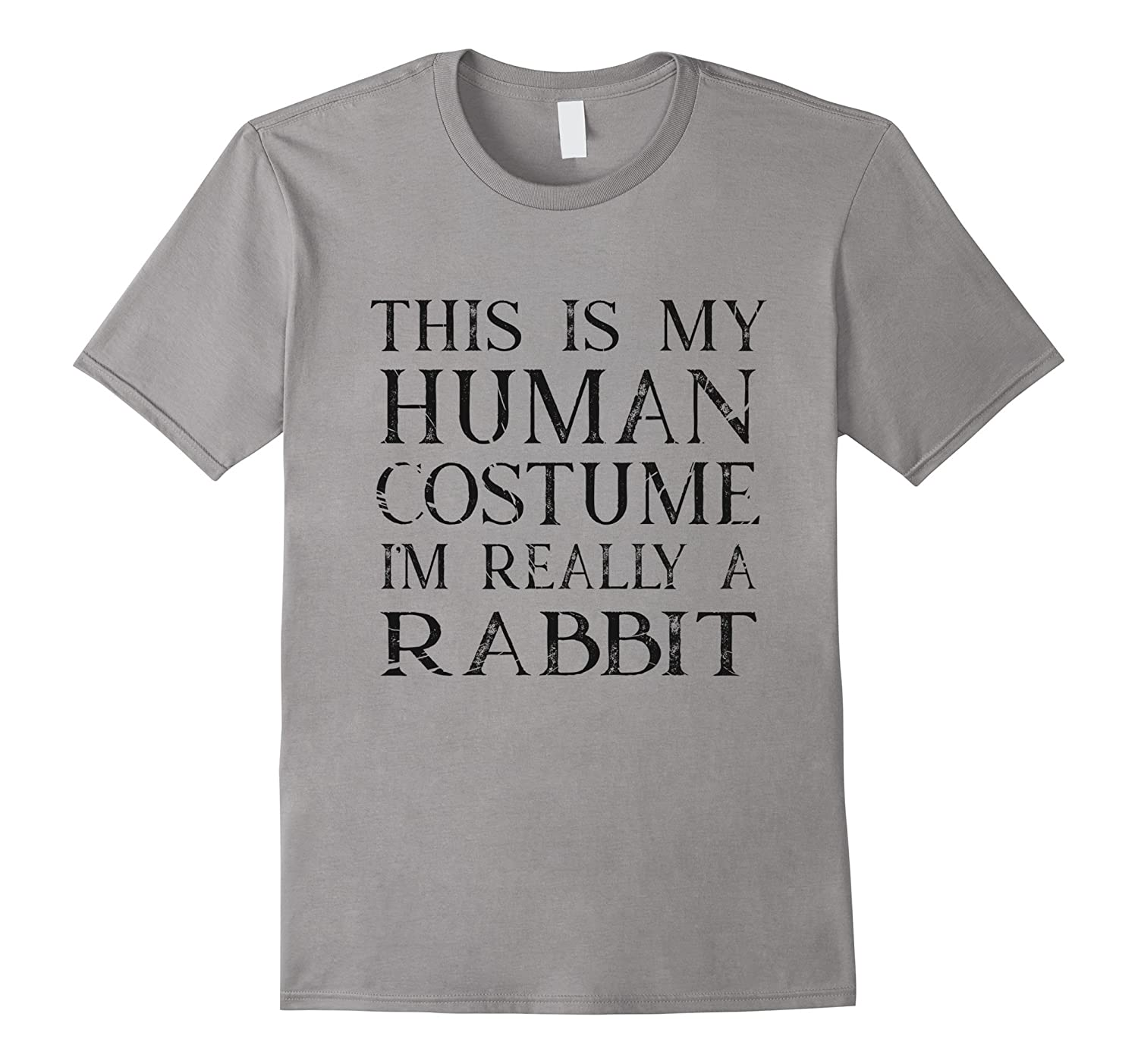 I'm really a rabbit human costume halloween shirt-T-Shirt