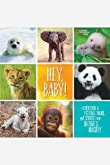 Hey, Baby!: A Collection of Pictures, Poems, and Stories from Nature's Nursery (National Geographic Kids) Hardcover