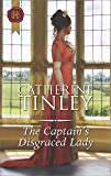 The Captain's Disgraced Lady (The Chadcombe Marriages)