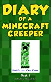Minecraft Books: Diary of a Minecraft Creeper Book 1: Creeper Life (An Unofficial Minecraft Book) (English Edition)