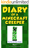 Minecraft: Diary of a Minecraft Creeper Book 1: Creeper Life (An Unofficial Minecraft Book) (English Edition)