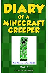 Minecraft Books: Diary of a Minecraft Creeper Book 1: Creeper Life (An Unofficial Minecraft Book) Kindle Edition