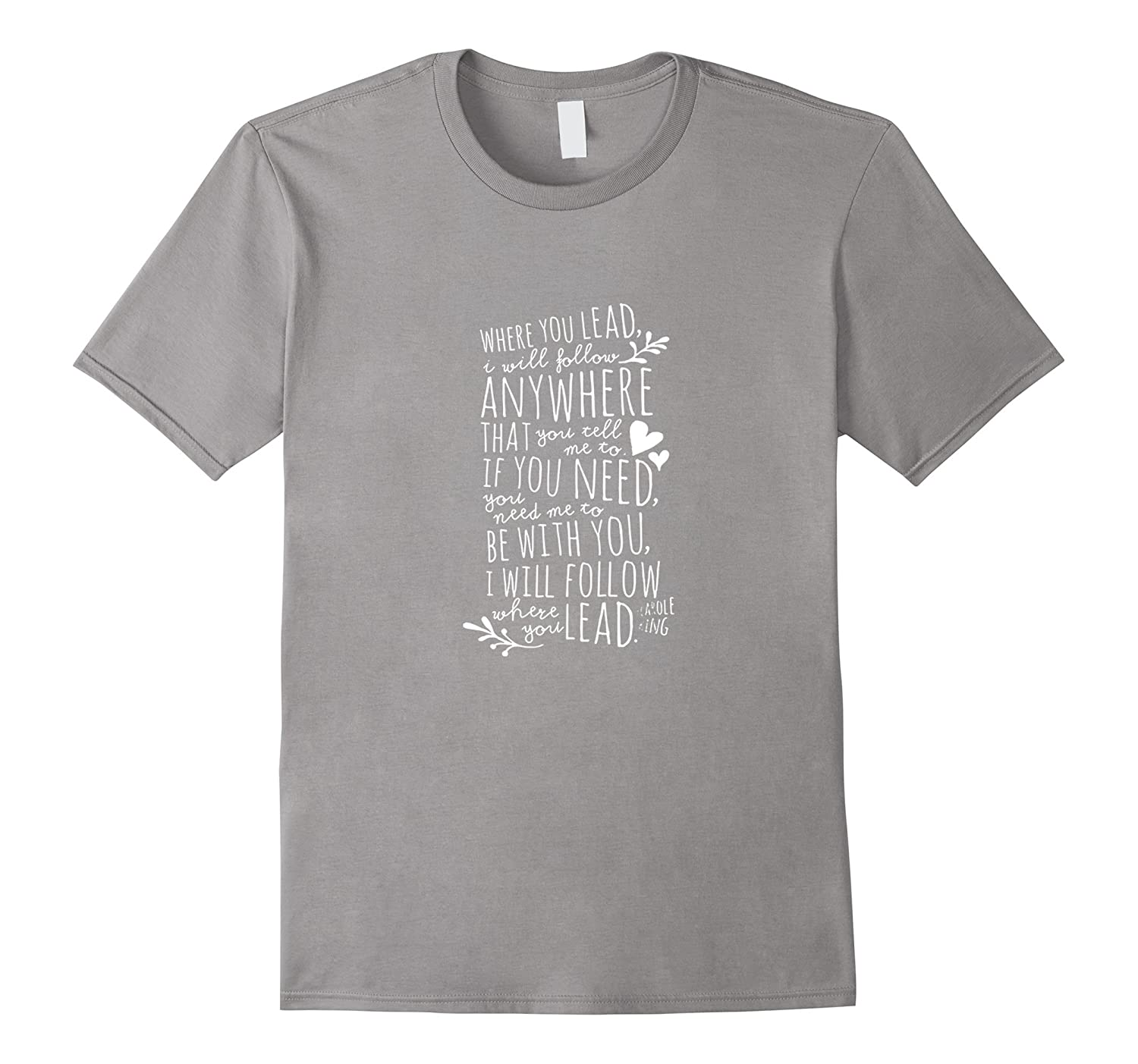 Where You Lead I Will Follow AnyWhere That You Tell T-shirt-TD