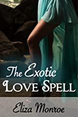 The Exotic Love Spell (Sex Secrets of a Witch Erotic Fantasy Romance Book 1) Kindle Edition