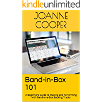 Band-in-Box 101: A Beginners Guide to Making and Performing with Band-in-a-Box Backing Tracks book cover