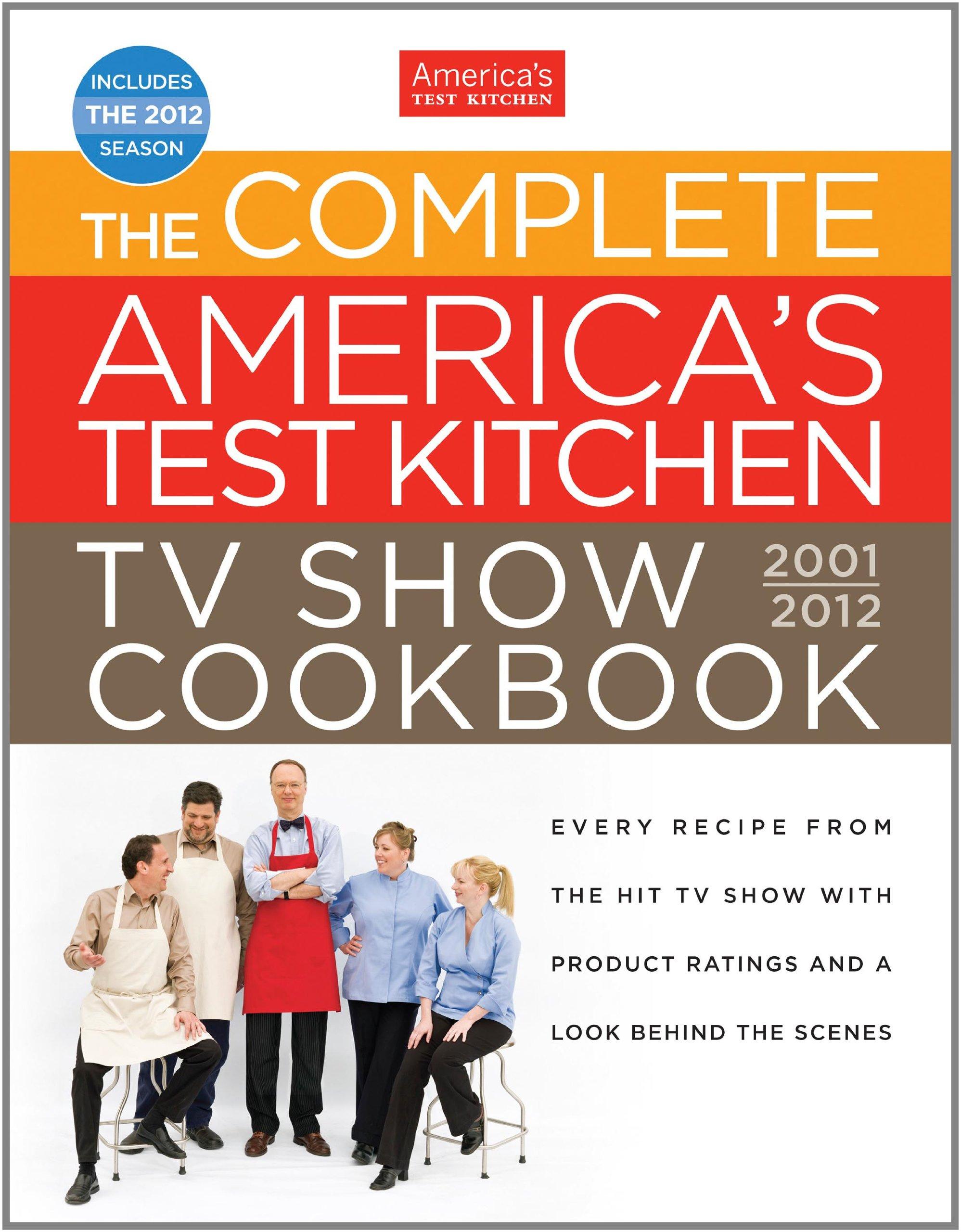 the plete america s test kitchen tv show cookbook every recipe