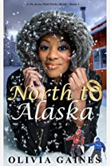 North to Alaska (Modern Mail Order Brides Book 1) Kindle Edition