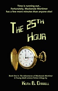 The 25th Hour: The Adventures of Mackenzie Mortimer, Book One