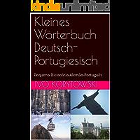 Kleines Wörterbuch Deutsch-Portugiesisch: Pequeno Dicionário Alemão-Português (Portuguese Edition)