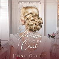 Philippa Holds Court: Clavering Chronicles, Book 2