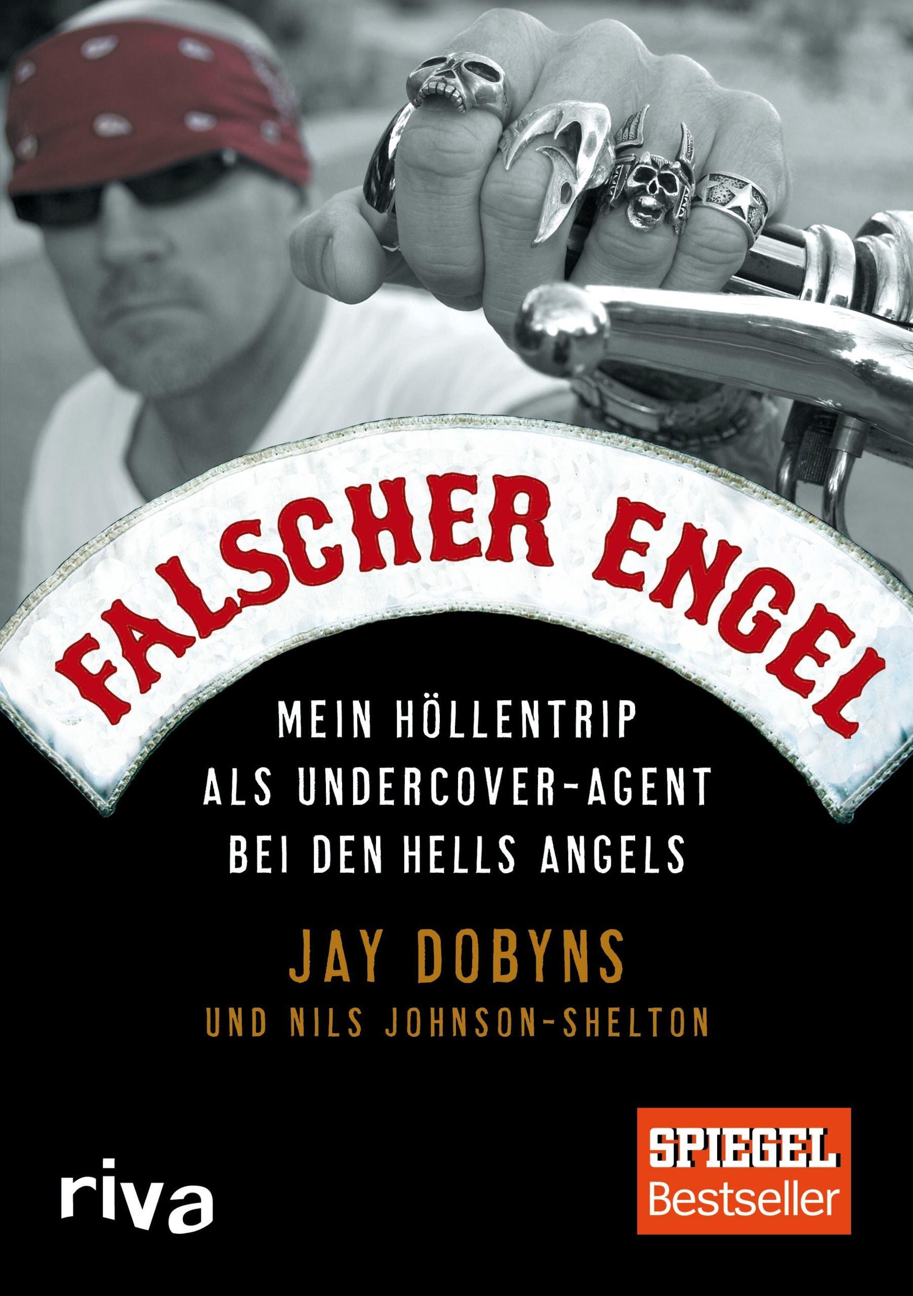 Falscher Engel  Mein Höllentrip Als Undercover Agent Bei Den Hells Angels