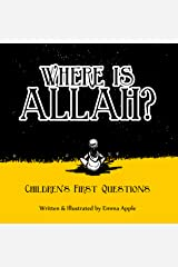 Where Is Allah? (Children's First Questions Book 3) Kindle Edition