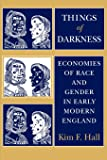 Things of Darkness: Economies of Race and Gender in Early Modern England