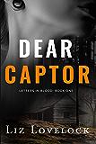 Dear Captor (Letters in Blood series Book 1)