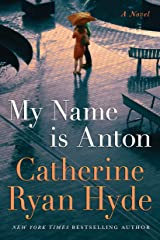 My Name is Anton: A Novel Kindle Edition