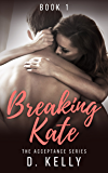 Breaking Kate: The Acceptance Series