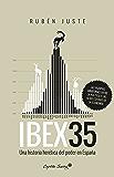 IBEX 35: Una historia herética del poder en España (Spanish Edition)