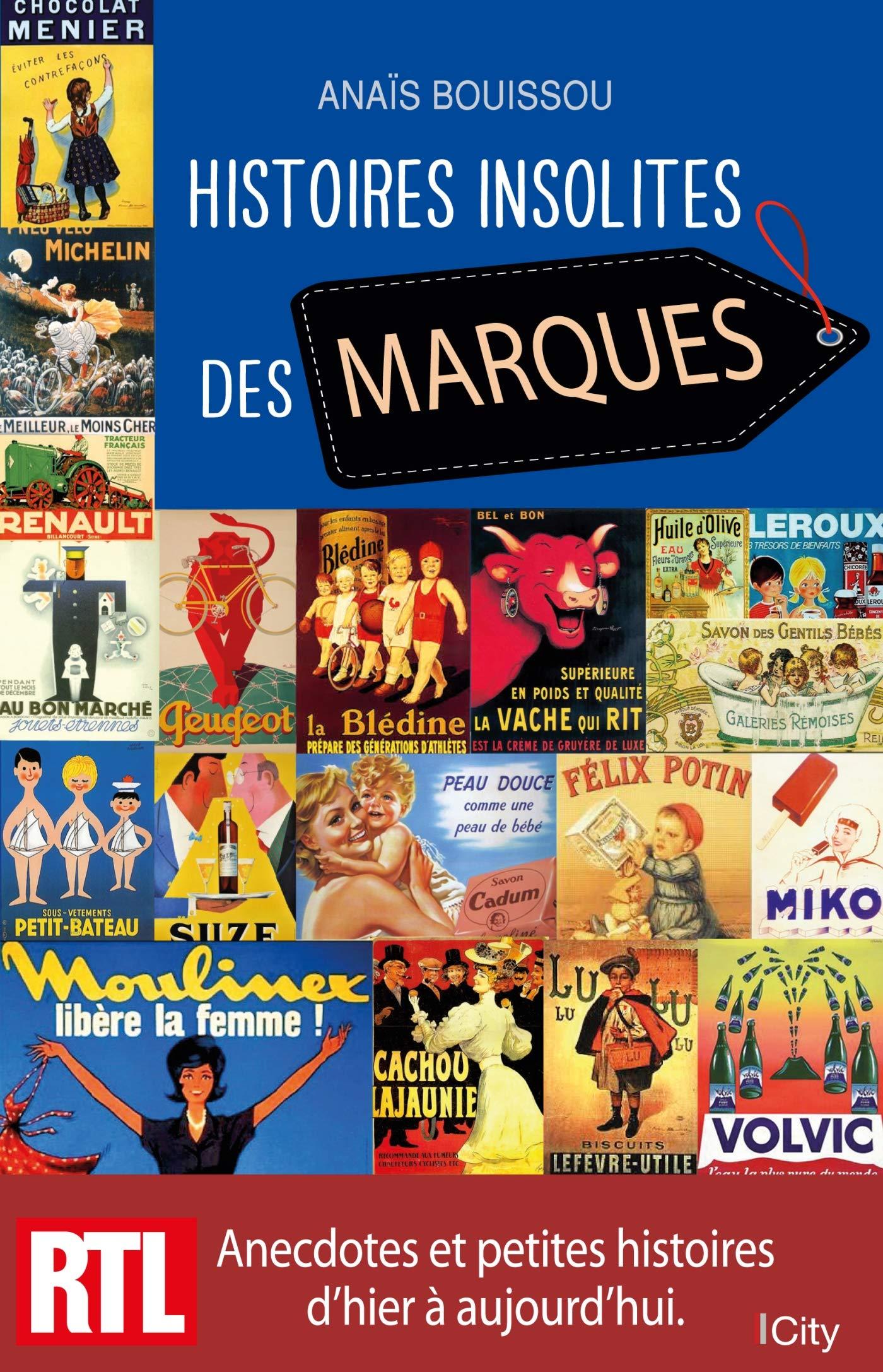 Histoires Insolites Des Marques Amazon Fr Anais Bouissou