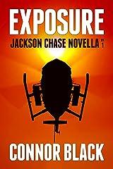 Exposure (Jackson Chase Novella Book 1) Kindle Edition