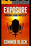 Exposure (Jackson Chase Novella Book 1)