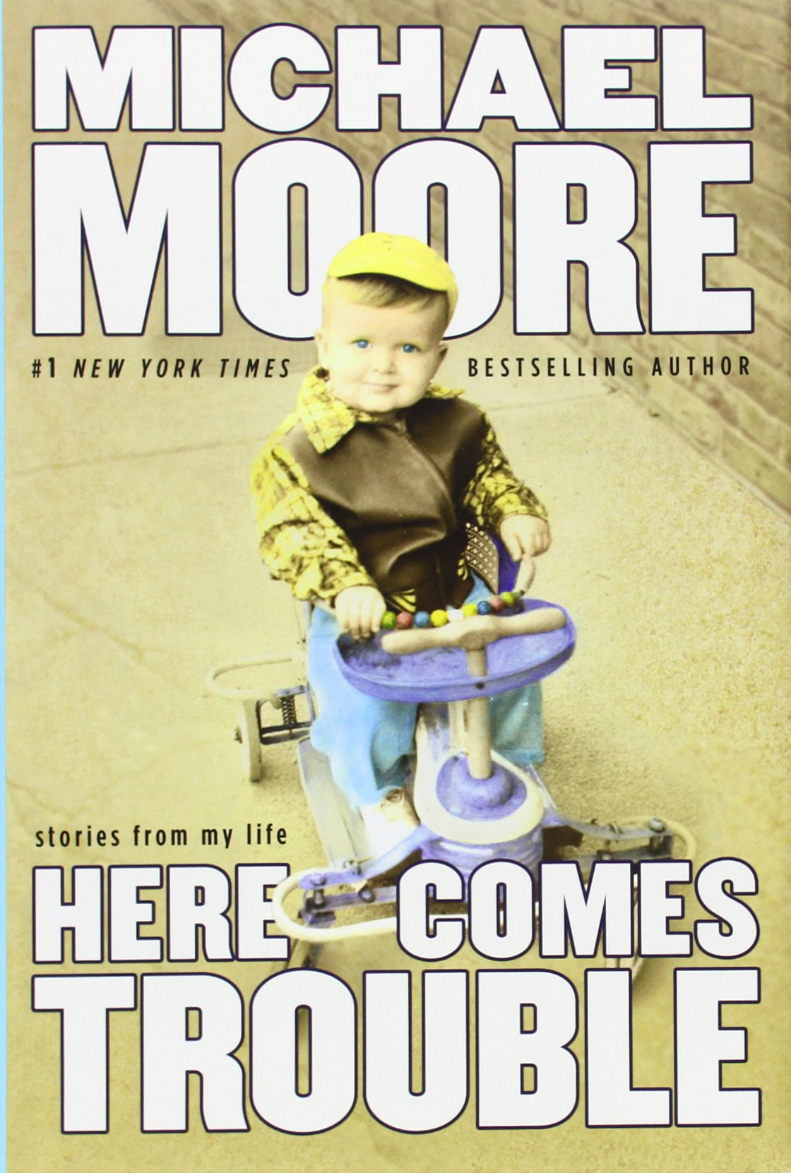 Herees Trouble: Stories From My Life: Michael Moore: 9780446532242:  Amazon: Books