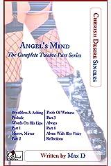 Angel's Mind (The Complete Twelve Part Series) (Cherish Desire Singles) Kindle Edition