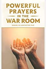 Powerful Prayers in the War Room: Learning to Pray like a Powerful Prayer Warrior (Spiritual Battle Plan for Prayer Book 1) (English Edition) eBook Kindle