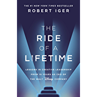 The Ride of a Lifetime: Lessons in Creative Leadership from 15 Years as CEO of the Walt Disney Company (English Edition)