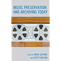Music Preservation and Archiving Today book cover