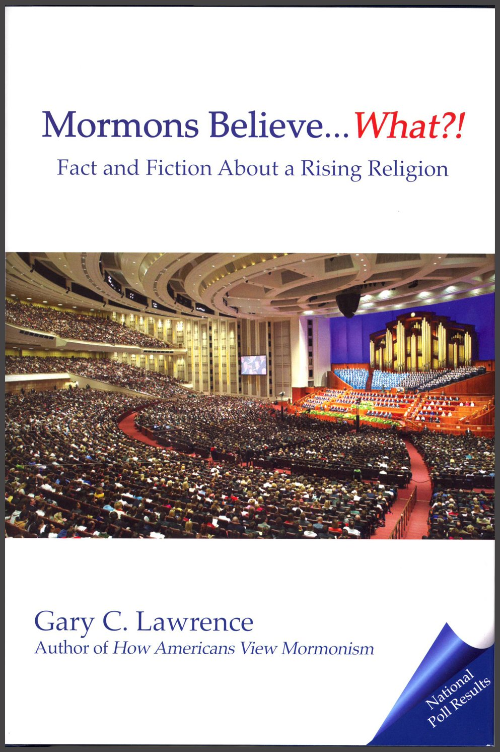 Read Online Mormons Believe ... What?! Fact and Fiction about a Rising Religion pdf epub