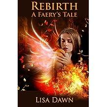 Read PDF Rebirth: A Faerys Tale