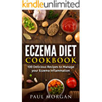 Eczema Diet Cookbook: 100 Delicious Recipes to Manage your Eczema Inflammation