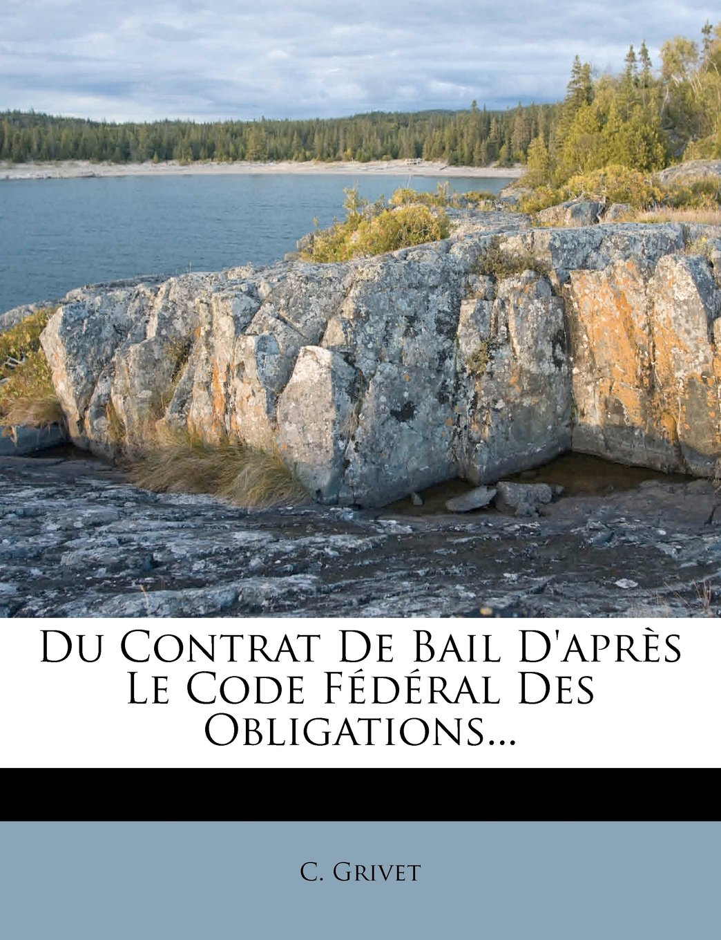 Du Contrat de Bail D'Apres Le Code Federal Des Obligations... (French Edition) PDF