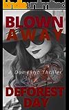 Blown Away: A Domestic Thriller